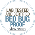 Lab Tested and Certified, Bed Bug Proof.